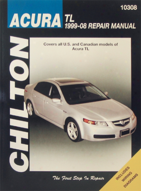 Acura Tl Chilton Repair Manual (1999 - 2008)