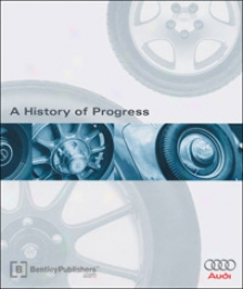 Audi: A History Of Progress (1996 Edition)