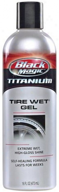 Black Magic Titanium Tire Wet Gel (16 Oz.)