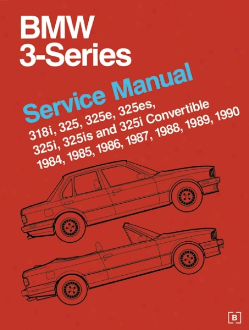 Bmw 3 Series (e30) Service Manual: 1984-1990