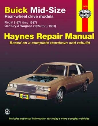 Buick Mid-size Regal & Century/century Wagon Haynes Repair Manual (1974-1987)
