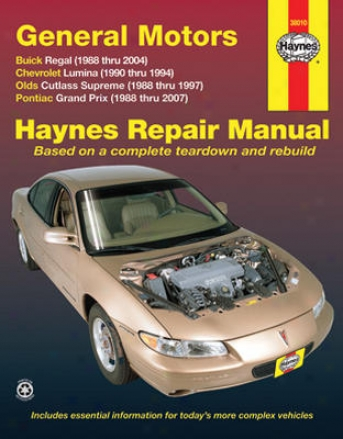 Buick Regal, Cehvrolet Lumina, Olds Cutlass Supreme & Pontiac Grand Prix Haynes Repair Manual (1988-2007)