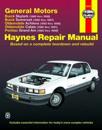 Buick Skylark And Somerset, Olds Achieva And Calais & Pontiac Grand Am Haynes Repair Of the hand (1985-1998)