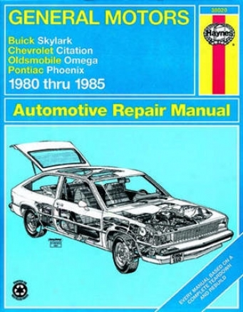 Buick Skylark, Chevrolet Citation, Olxs Omega & Pontiac Phoenix Haynes Repair Manual (1980-1985)