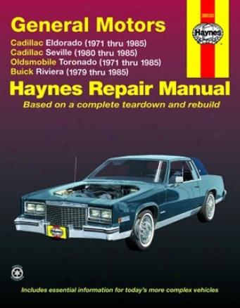 Cadillac Eldorado And Seville, Oldsmobile Torojado, & Buick Riviera Haynes Repair Manual (1971-1985)