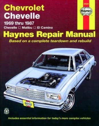 Chevrolet Chevelle, Malibu And El Camino Haynes Repair Manual (1969-1987)