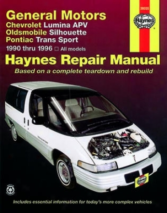 Chevrolet Lumina Apv, Olds Silhouette & Pontiac Trans Sport Haynes Repair Manual (1990-1996)