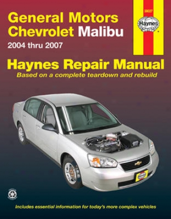 Chevrolet Malibu Haynes Repair Manual (2004 - 2007)