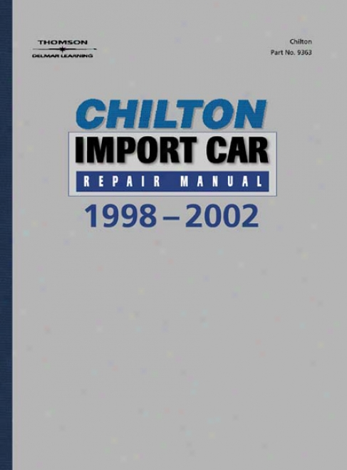 Chiltion Import Car Repair Manual (1998 - 2002)