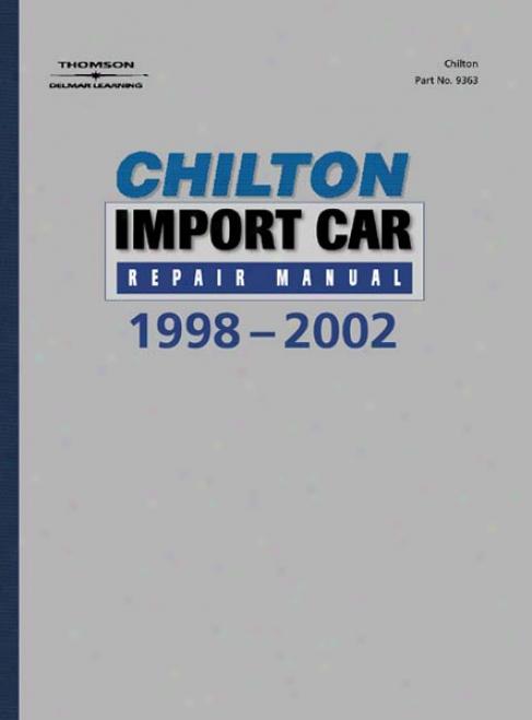 Chiltion Import Car Repair Manual (1998 - 2002)