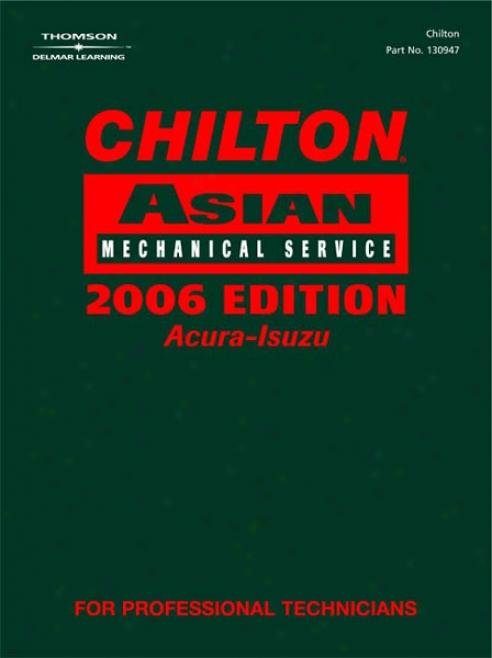 Chilton 2006 Asian Service Manual (vol 1)