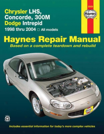Chrysler Lhs, Concorde, 300m & Dodge Intrepid Haynes Repair Manual (1998-200)