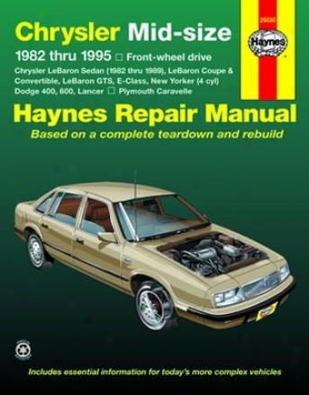 Chrysler Mid-size Vehicles, Dodge Lancee&  Plymouth Caravelle Haynes Repair Of the hand (1982 - 1995)