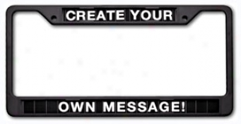 Cruiser ''personalize'' Message License Plate Frame