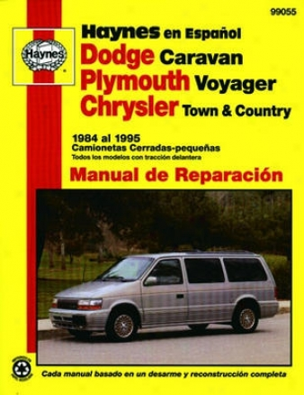 Dodge Caravan, Plymouth Voyager, Chrysler Town & Country Haynes Repair Manual-spanish Edition (1984 - 1995)