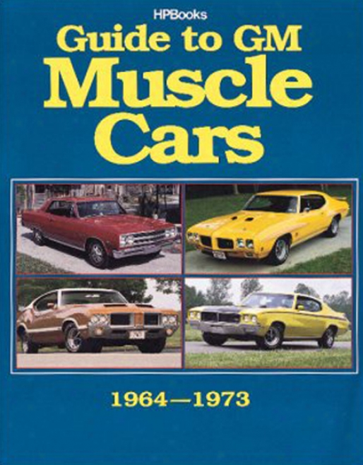 Guide To Gm Muscle Cars 1964-1973