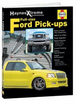Haynes Xtreme Full-size Ford Pickup Customizing Book