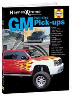 Haynes Xtreme Full-size Gm Pickup Customizing Book