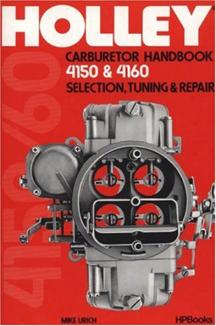 Holley Carburetor Handbook 4150 Amd 4160