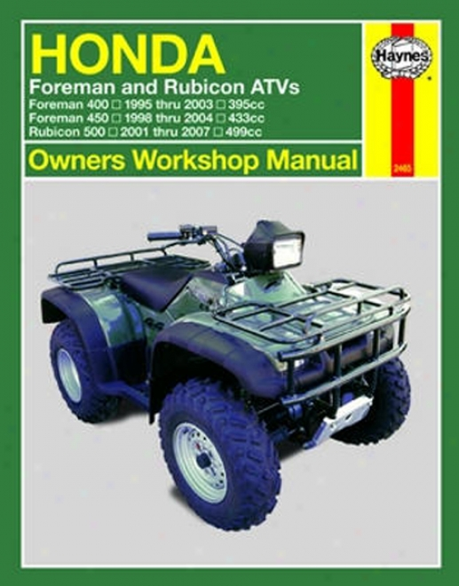 Honda Foreman And Rubicon Atvs Haynea Repair Manual (1995 - 2007)