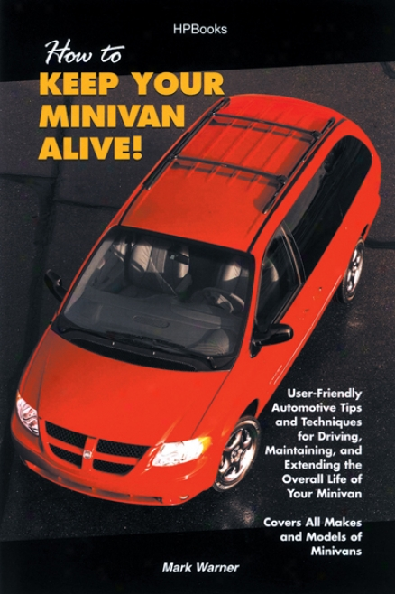 How To Continue Your Minivan Alive!