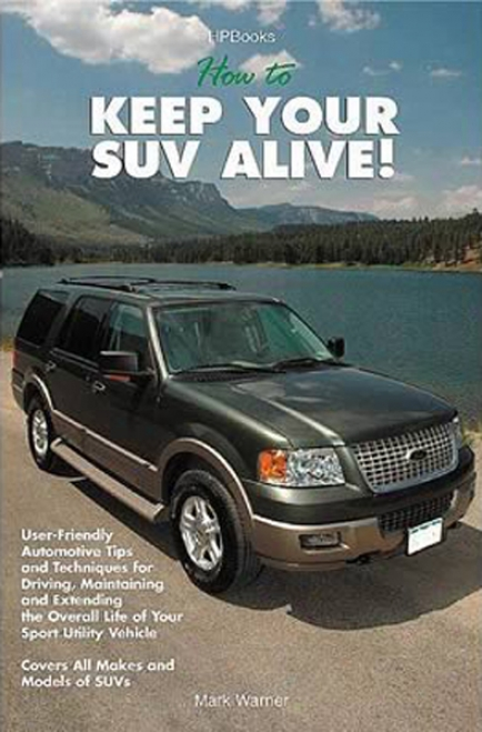 How To Keep Your Suv Alive!