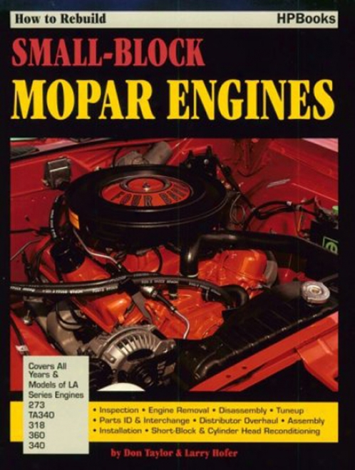 How To Rebuild Your Small-block Mopar Engine