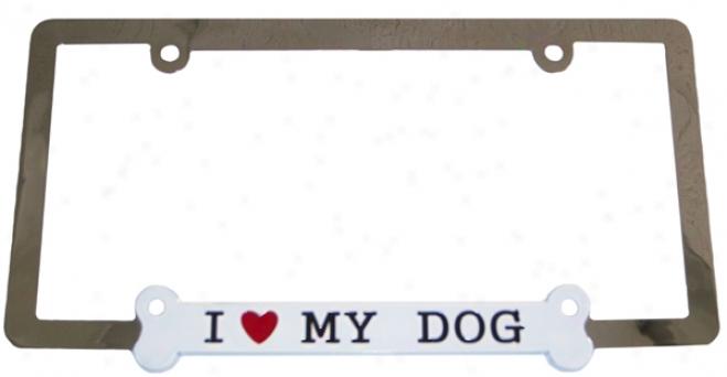 ''i Like My Dog'' License Plate Frame