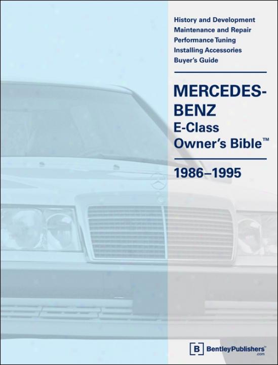 Mercedes Benz E-class (w124) Owner's Bible: 1986-1995