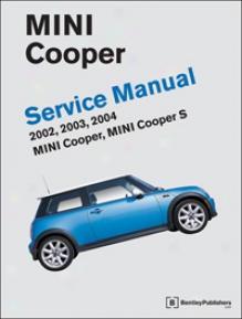 Mini Cooper Service Manual: 2002-204