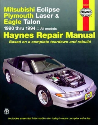 Mitsubishi Eclipse ,Plymouth Laser & Eagle Talon Haynes Repair Manual (1990-1994)