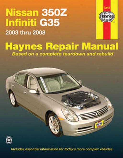 Nissan 350z And Infiniti G35 Haynes Repair Manual (2003-2008)