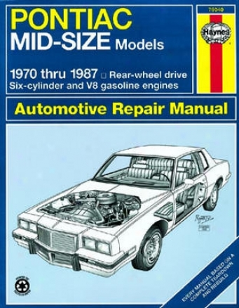 Pontiac Mid-sized Haynes Repair Manhal (1970-1987)