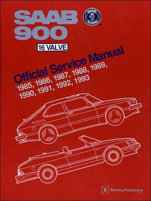 Saab 900 16 Valve Service Manual: 1985-1993