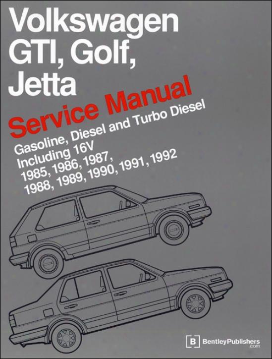 Volkswagen Gti, Golf, Jetta Use Manual: 1985-1992