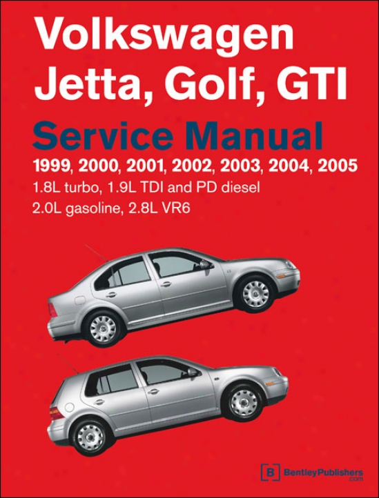 Volkswagen Jetta, Golf, Gti Service Manual: 1999-2005