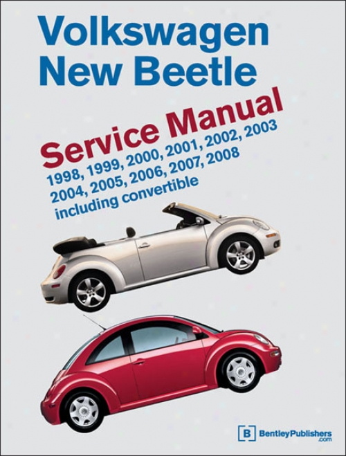 Volkswagen New Beetle Service Manual: 1998-2008