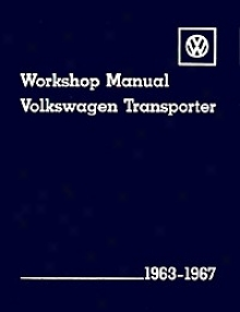 Volkswagen Transporter Workshop Manual: 1963-1967 (type 2)