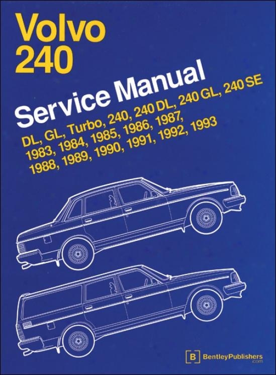 Volvo 240 Service Manual: 1983-1993