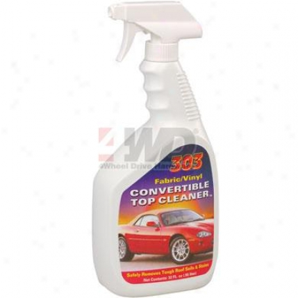 303 Fabric/vinyl Convertible Top Cleaner?